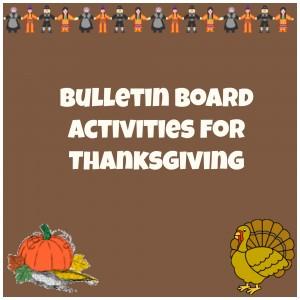 Thanksgiving Bulletin Board Ideas