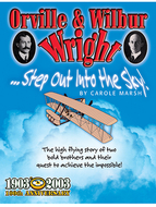 Orville & wilbur wright step out  in to the sky