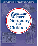Merriam websters dictionary for  children