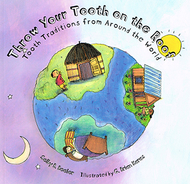Throw your tooth on the roof tooth  traditions around the world